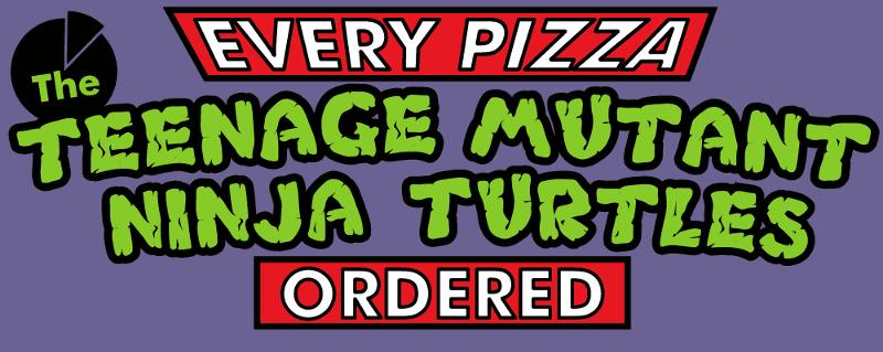 Every Pizza the Teenage Mutant Ninja Turtles Ordered