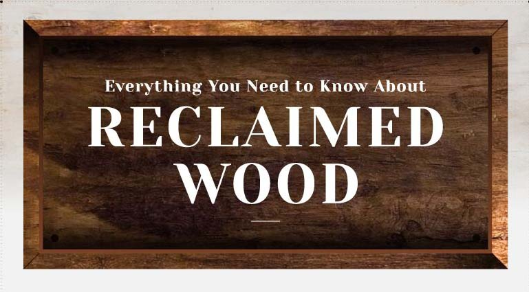 Everything You Need To Know About Reclaimed Wood