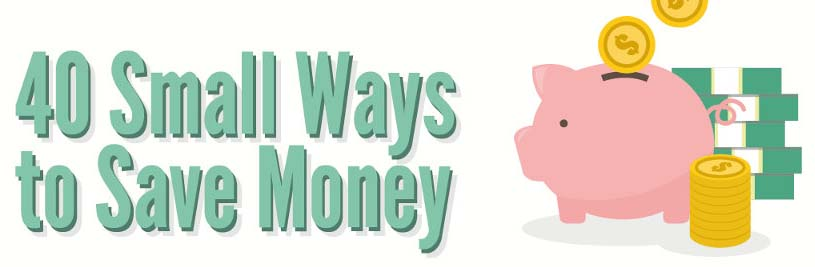 40 Small Ways to Save Money