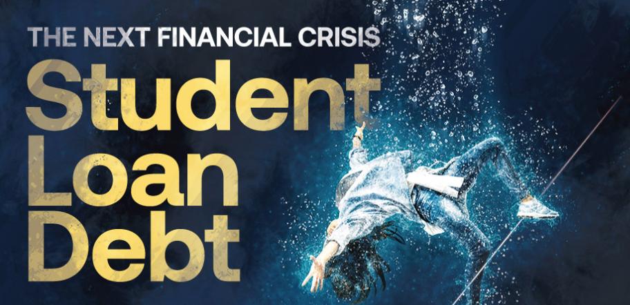 The Next Financial Crisis: Student Loan Debt