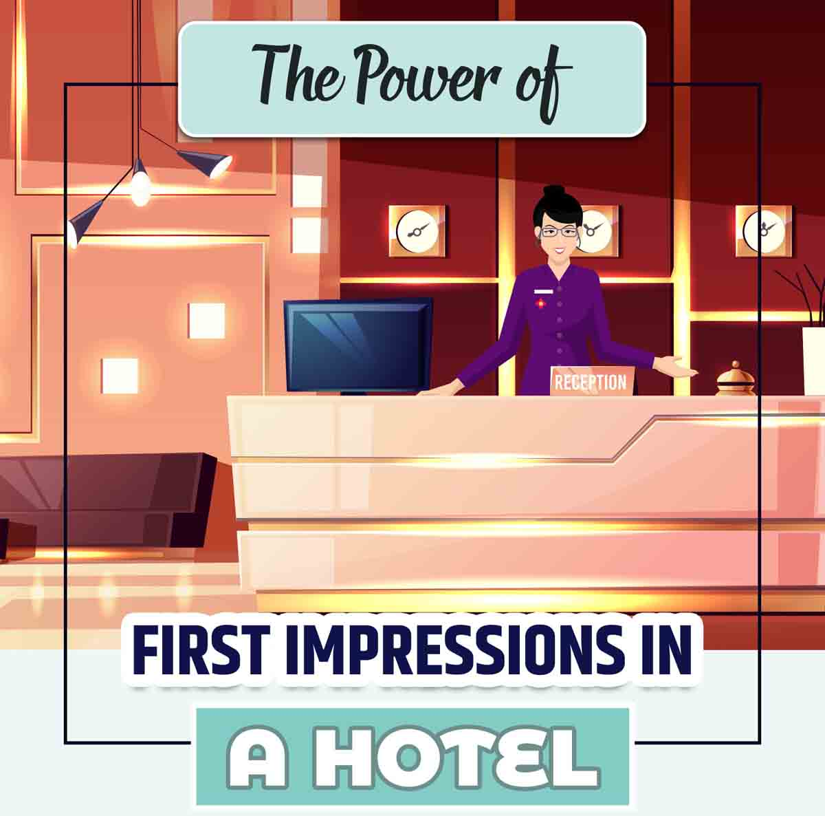 The Power of First Impressions in a Hotel