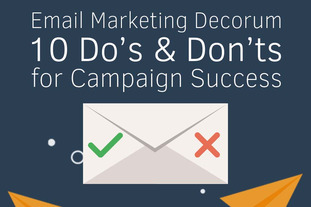 Email Marketing Do's and Don'ts for Campaign Success