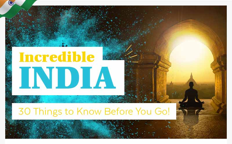 Incredible India – 30 Things to Know Before You Go