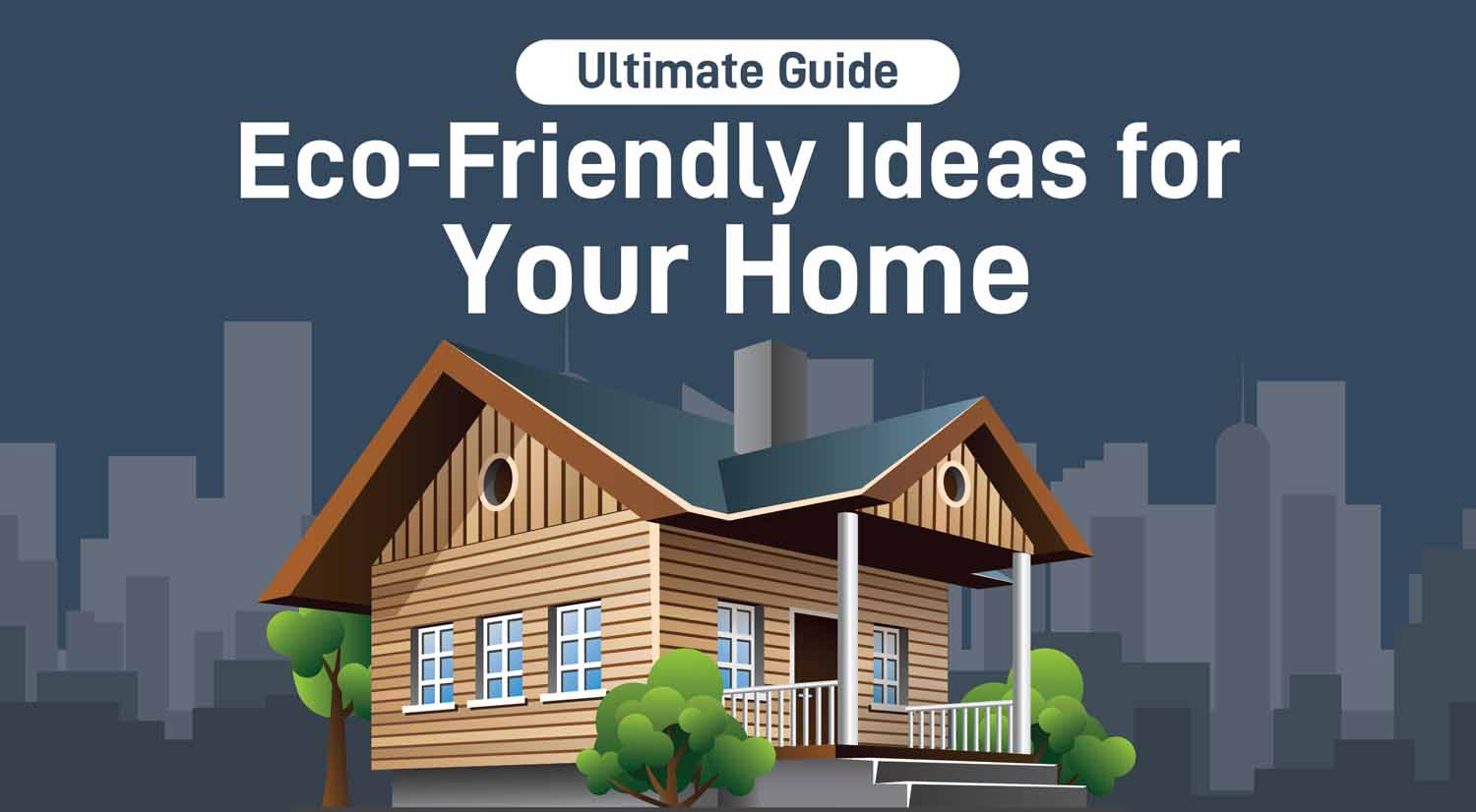 Eco-Friendly Ideas For Your Home