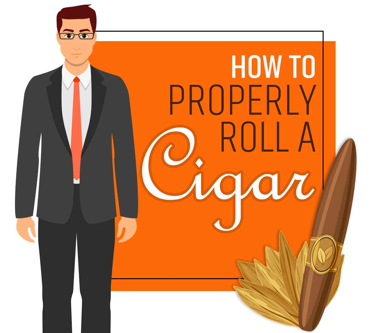 How to Properly Roll a Cigar