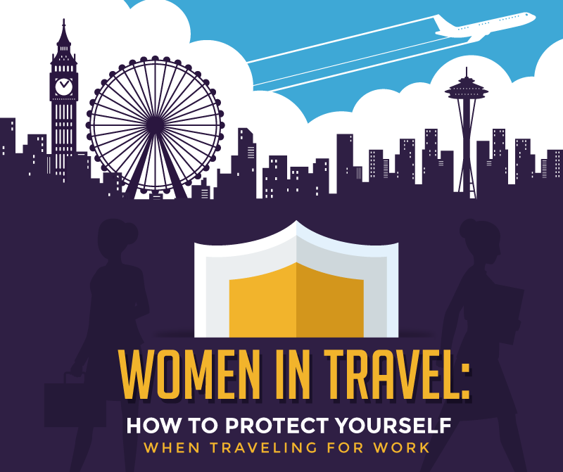 Women in Travel: How to Protect Yourself When Traveling for Work