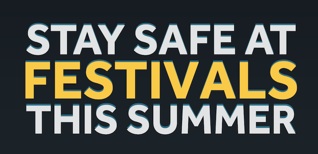 Stay Safe At Festivals This Summer