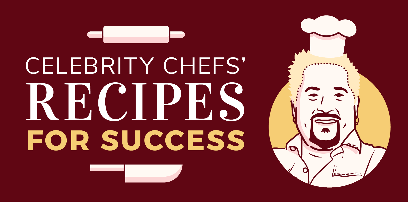 Celebrity Chefs' Recipes For Success