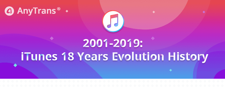 2001-2019: iTunes 18 Years Evolution History
