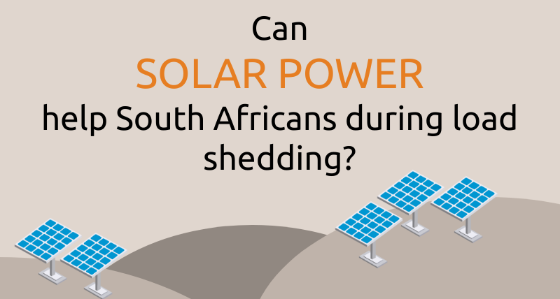 Can Solar Power Help South Africans During Load Shedding?