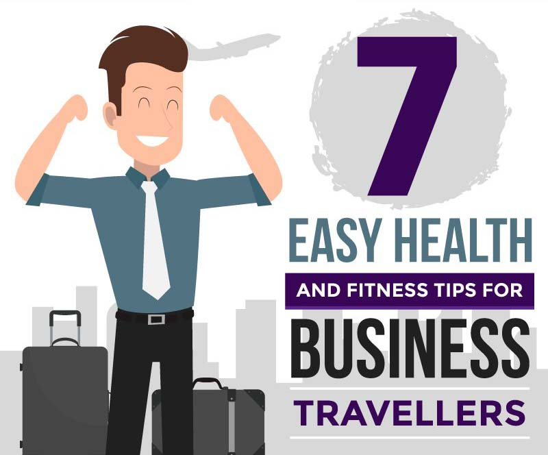 7 Health and Fitness Tips for Business Travelers
