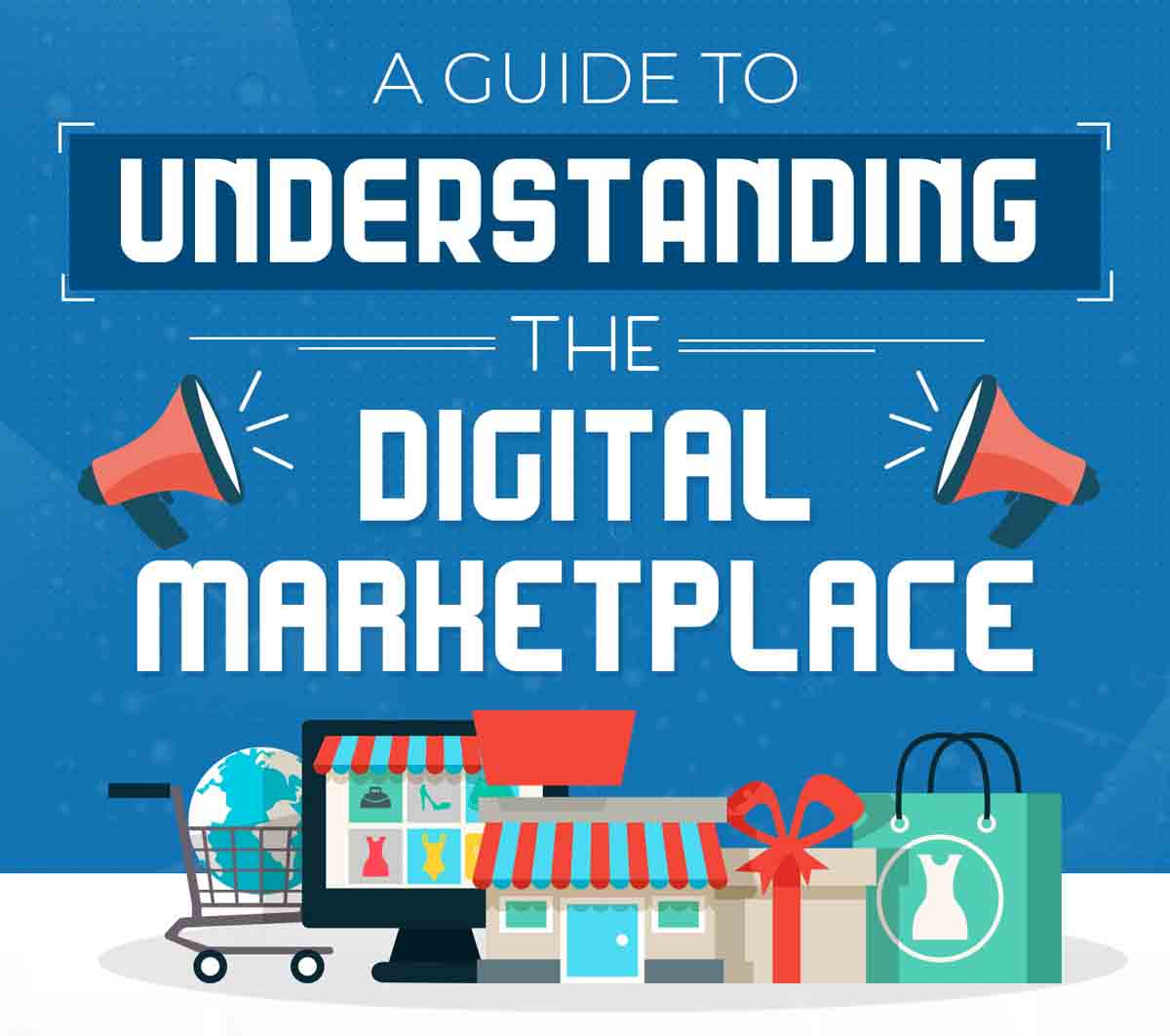 A Guide to Understanding the Digital Marketplace