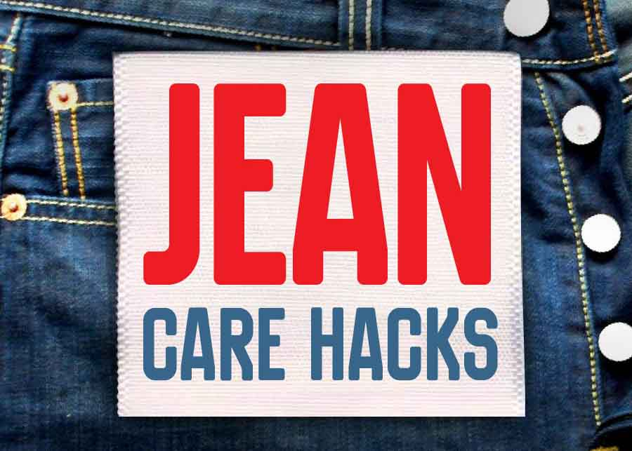Jean Care Hacks: Making Your Favorite Jeans Last