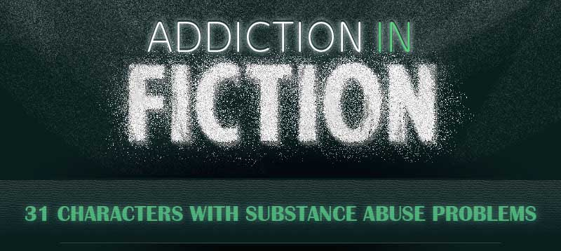 31 Fictional Characters with Substance Abuse Problems