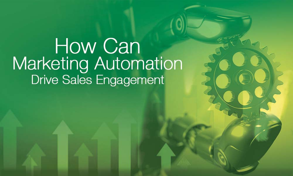 How Can Marketing Automation Drive Sales Engagement?