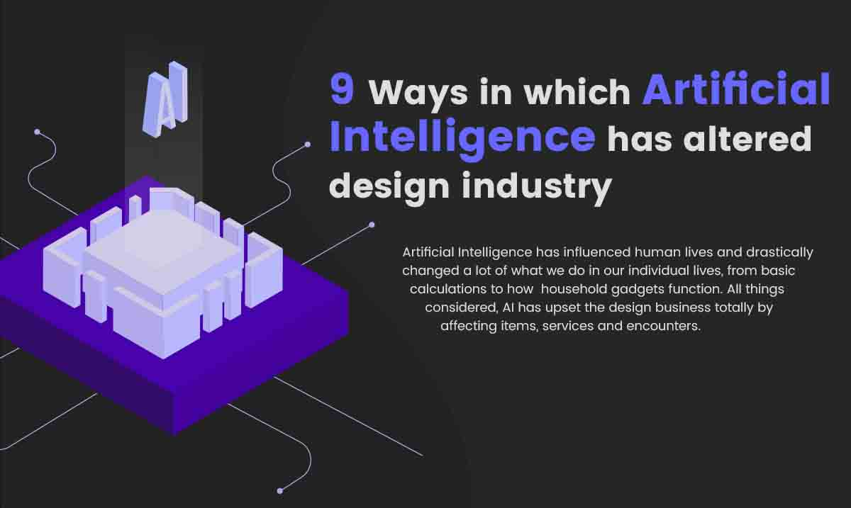 9 Ways in Which Artificial Intelligence Has Altered Design Industry