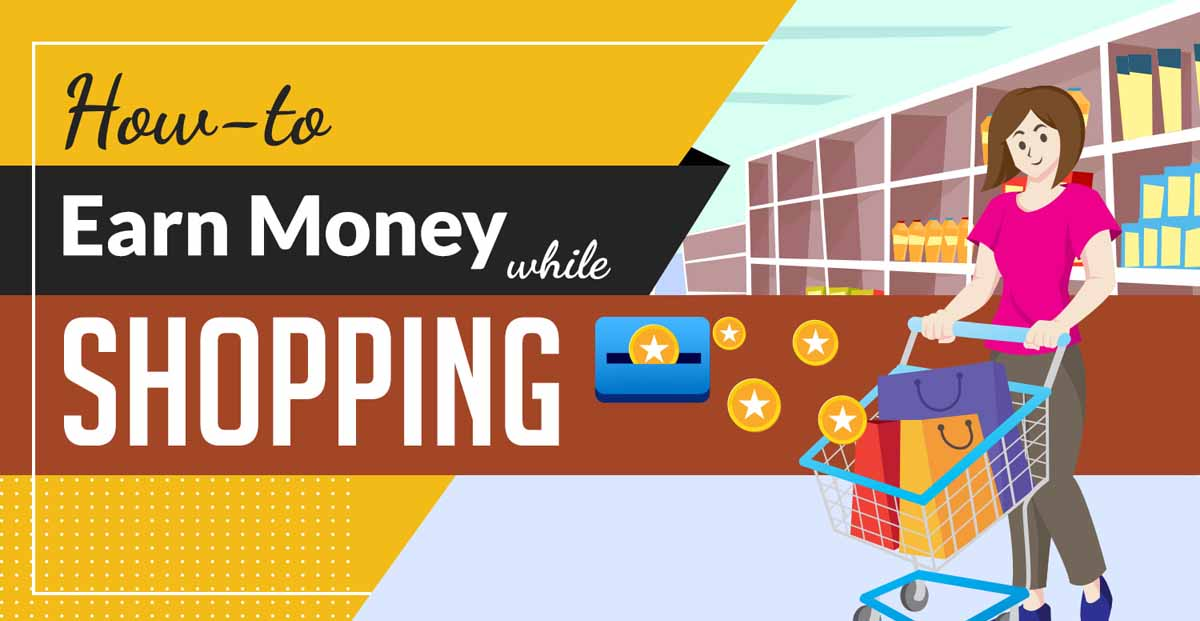 How-to Earn Money While Shopping