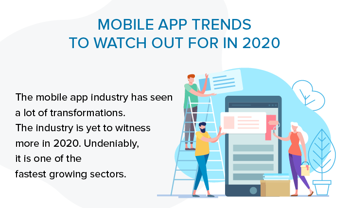 Top Mobile App Development Trends to Look For in 2020