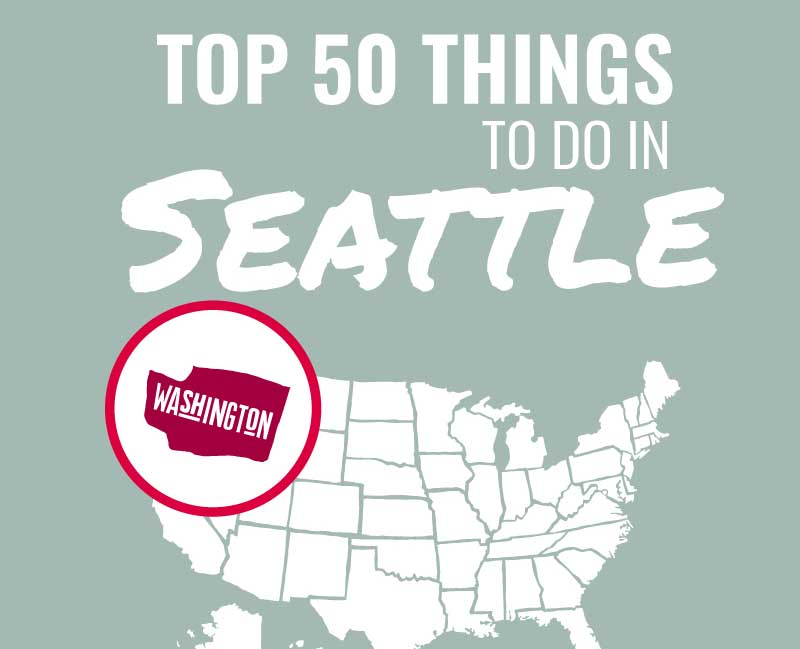 Top 50 Things to Do in Seattle