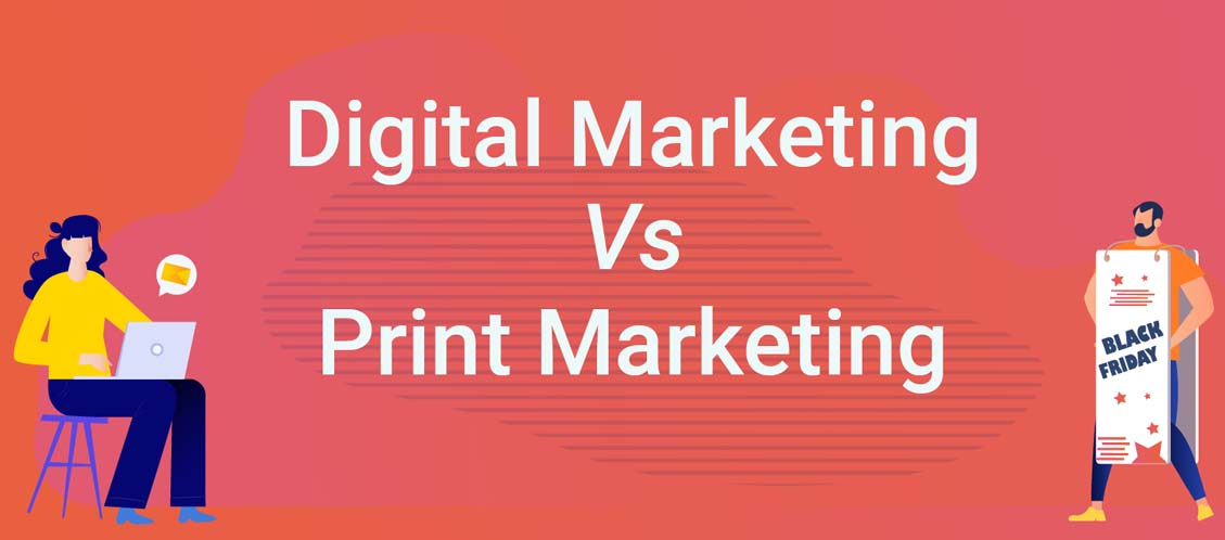 The Pros and Cons of Digital Marketing vs. Print Marketing