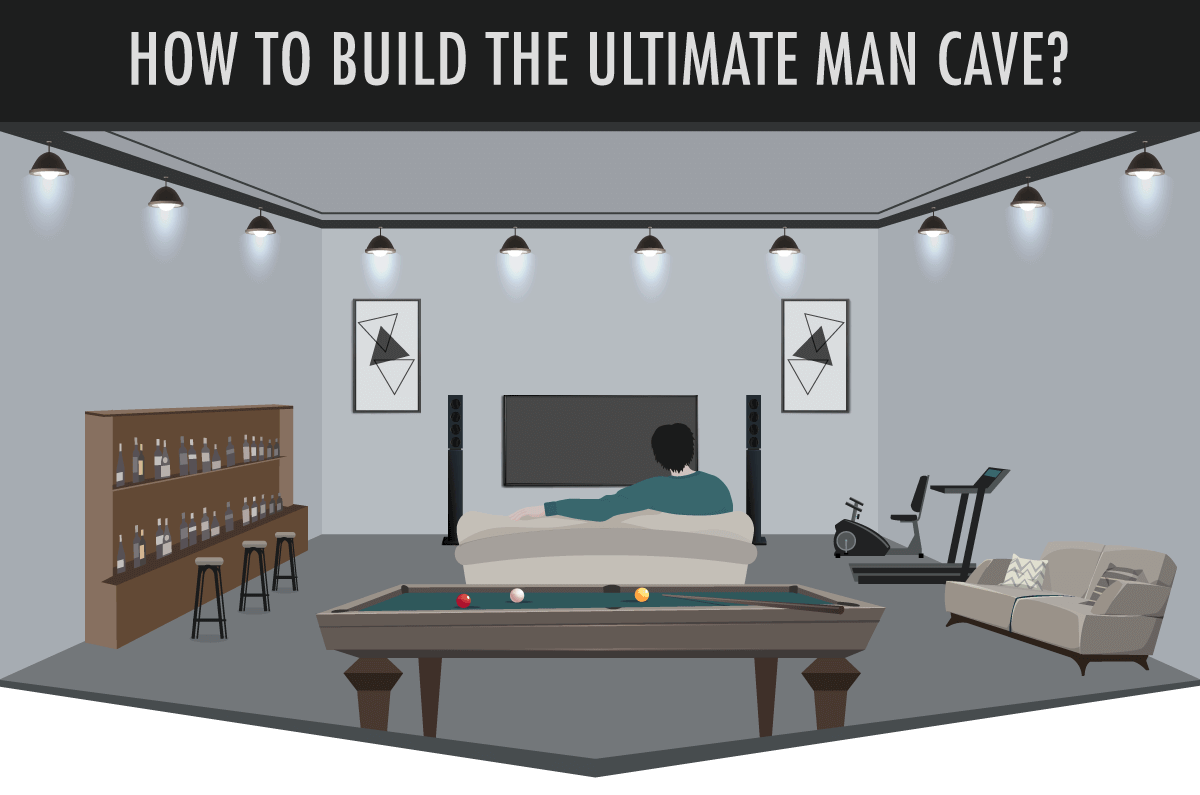 How to Build the Ultimate Man Cave?