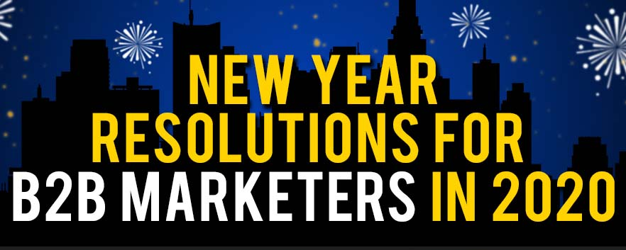 New Year Resolutions for B2B Marketers in 2020