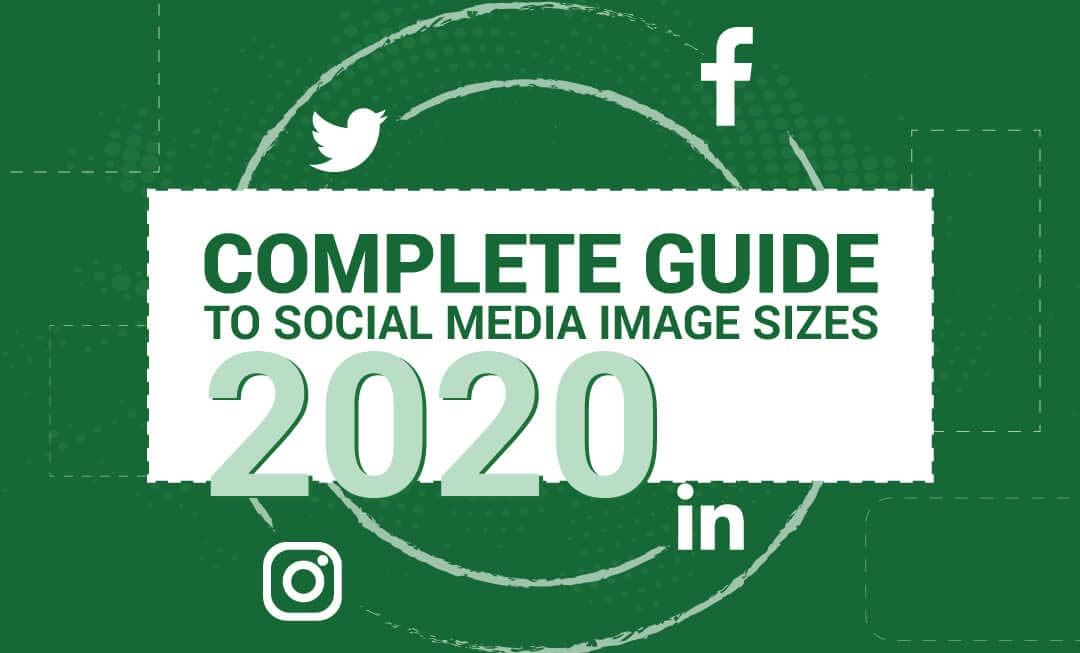 Social Media Image Sizes – 2020 Cheat Sheet