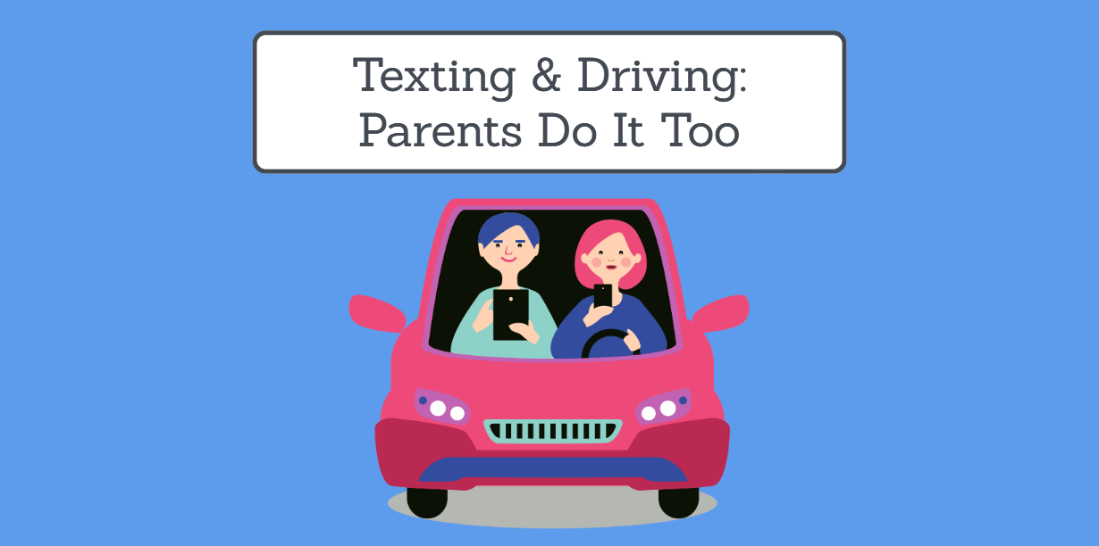 Texting & Driving: Parents Do It Too!
