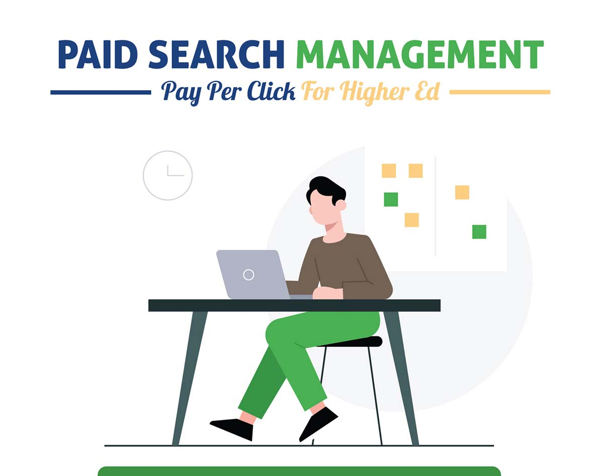 Paid Search Management – Pay Per Click For Higher Ed