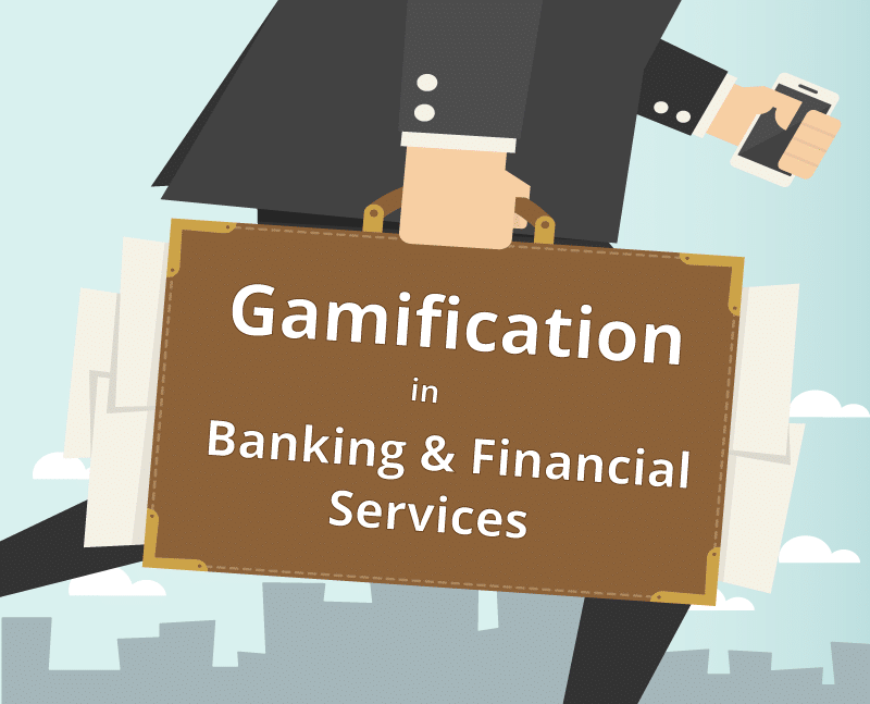 Gamification in Banking and Financial Services