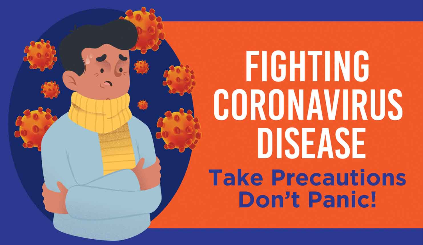 Fighting Coronavirus Disease: Take Precautions But Don't Panic
