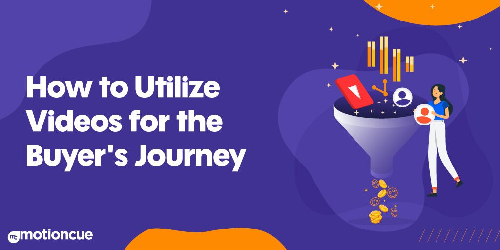 How to Utilize Videos for the Buyer's Journey