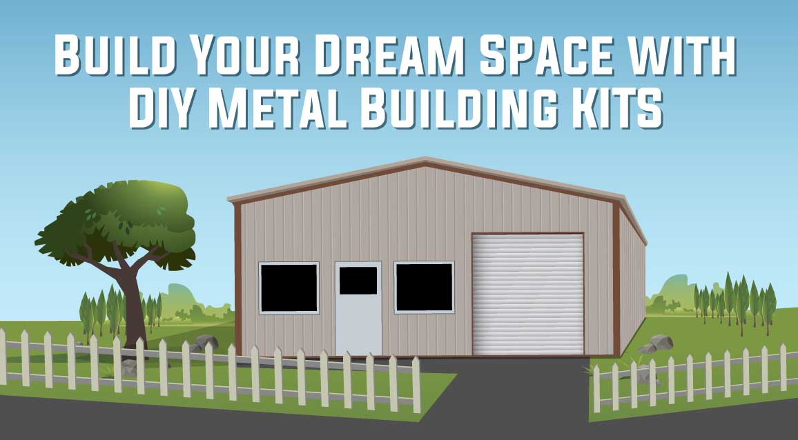 Build Your Dream Space with DIY Metal Building Kits