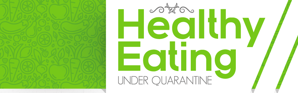 Healthy Eating Under Quarantine