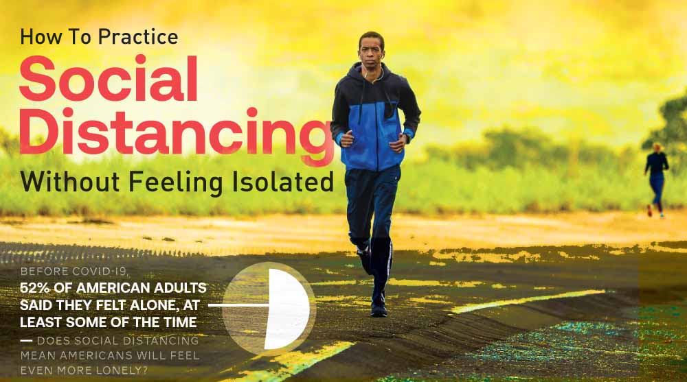 How To Practice Social Distancing Without Feeling Isolated