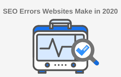 The Most Common SEO Errors Websites Make in 2020