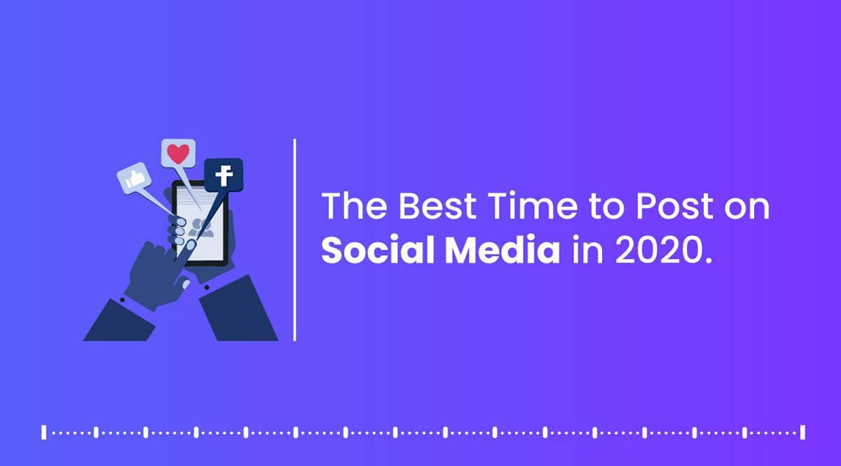 The Best Time to Post on Social Media in 2020