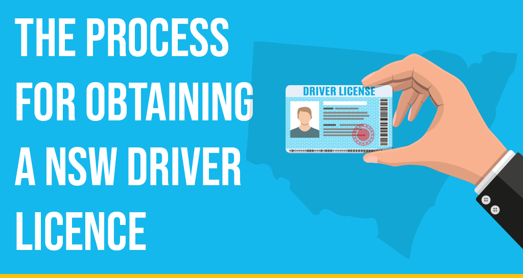 The Process For Obtaining a NSW Driver Licence