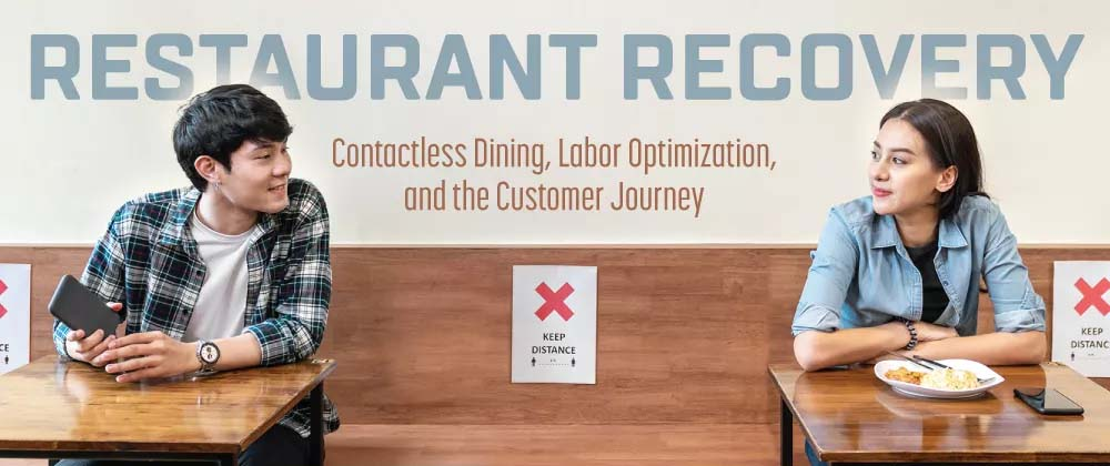 Restaurant Recovery: Contactless Dining, Labor Optimization & the Customer Journey