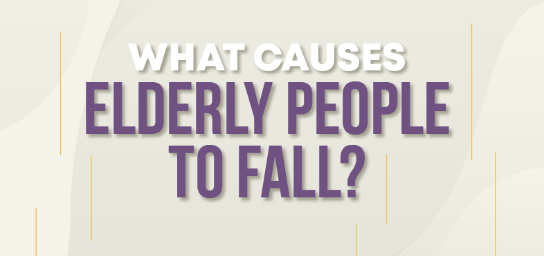 What Causes Elderly People to Fall?