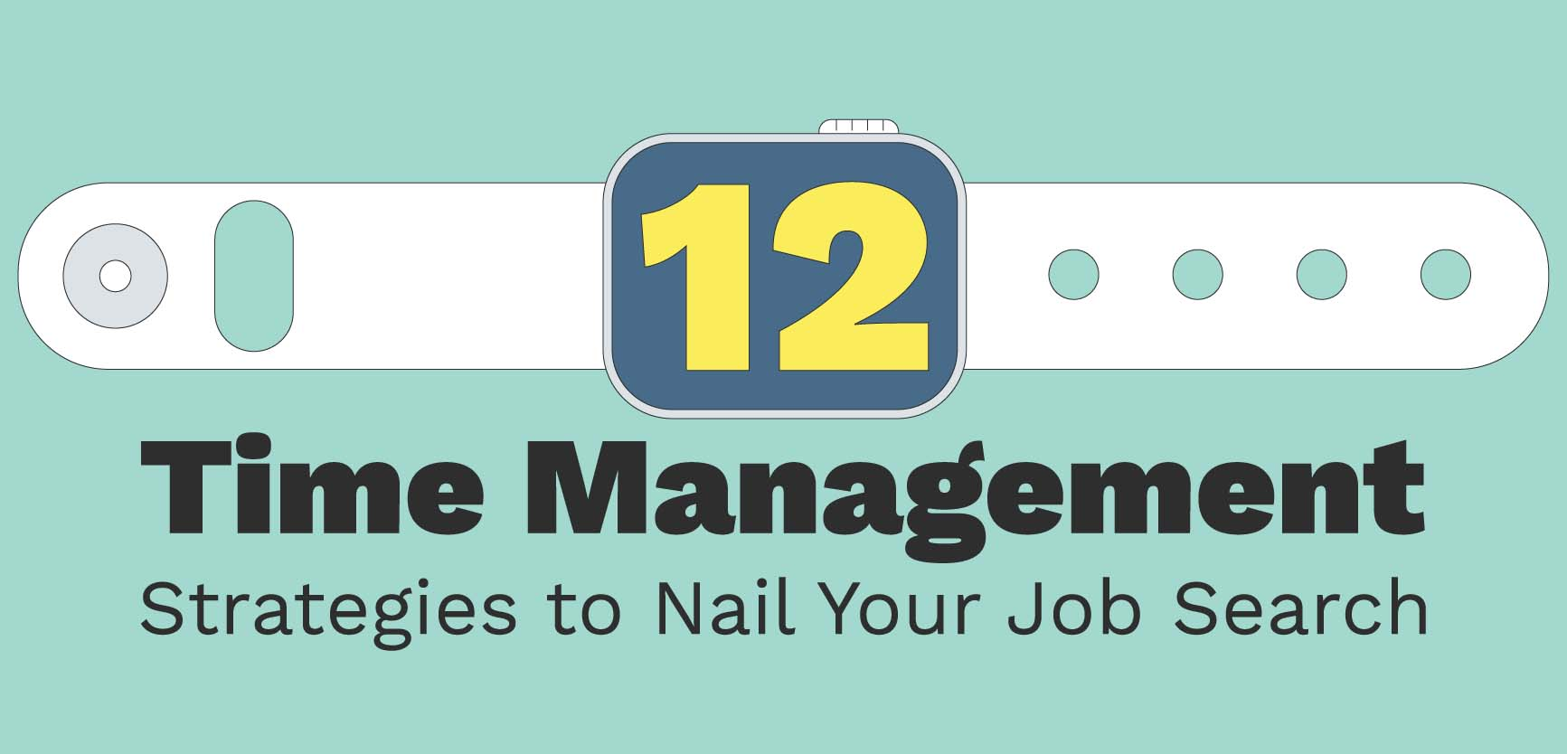 12 Time Management Strategies for Nailing Your Job Search