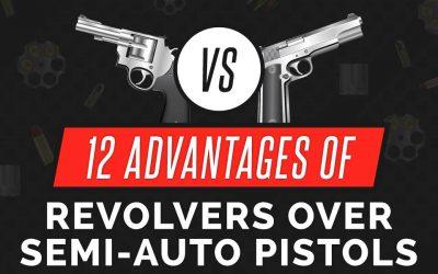 12 Advantages of Revolvers Over Semi-Auto Pistols