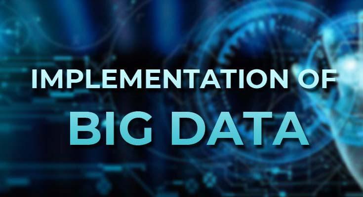 Implementation of Big Data