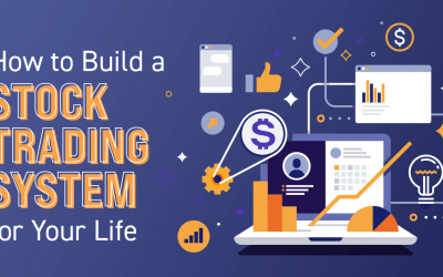 How to Build a Stock Trading System for Your Life