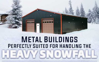 Metal Buildings – Perfectly Suited for Handling the Heavy Snowfall