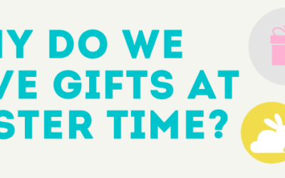Why Do We Give Gifts at Easter Time?