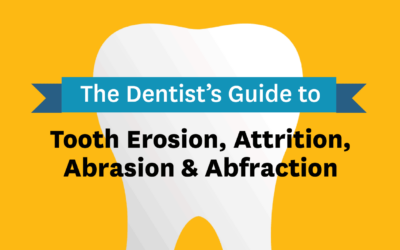 The Dentist's Guide to Tooth Erosion, Attrition, Abrasion, and Abfraction