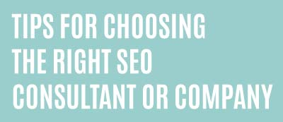 6 Tips For Choosing The Right SEO Consultant